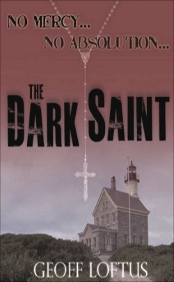 The Dark Saint by Geoff Loftus
