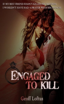 Engaged To Kill by Geoff Loftus